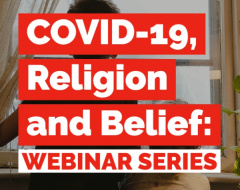 """Covid-19, Religion and Belief"""