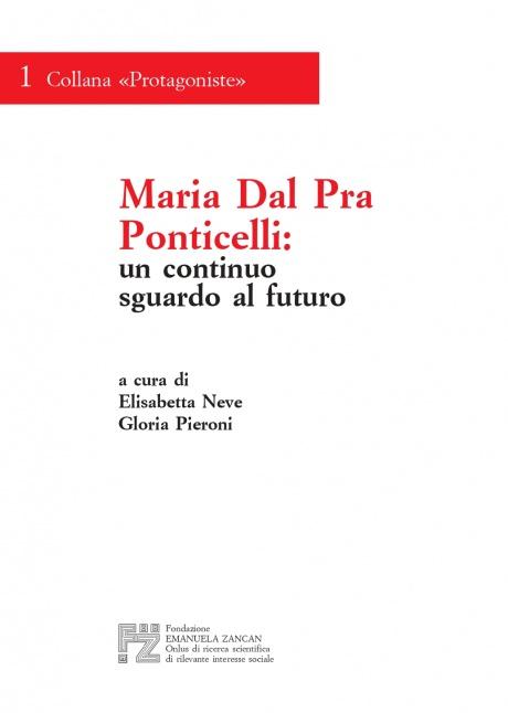 Maria Dal Pra Ponticelli: un continuo sguardo al futuro